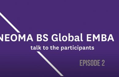 Talk to the participants Episode 2 – NEOMA Business School - Global Executive MBA